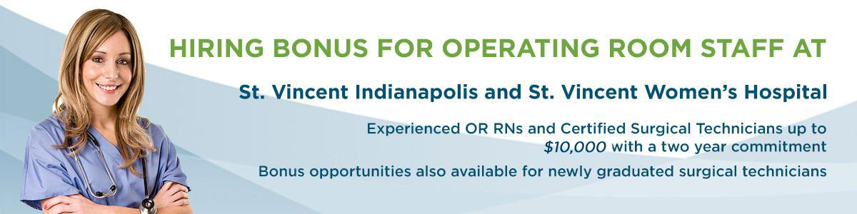 Hiring Bonus for Operating Room Staff at St. Vincent Indianapolis and St. Vincent Women's Hospital